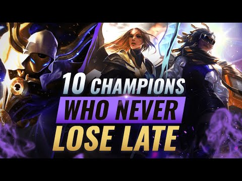 10 UNBEATABLE Champions Who NEVER LOSE Late Game - League of Legends Season 10