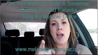 Do You Want to Build a Snowman - Driving Around Karaoke