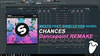 Mesto Ft. Brielle Von Hugel - Chances (Original Mix) (FL Studio Remake + FLP)