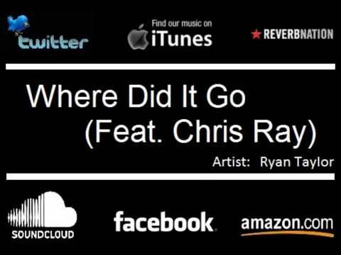 Where Did It Go (Feat. Chris Ray)