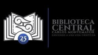 Celebra la Biblioteca Central Carlos Montemayor su 25 aniversario