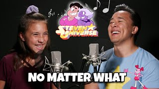 NO MATTER WHAT - Steven Universe The Movie Father/Daughter Cover & Lyrics