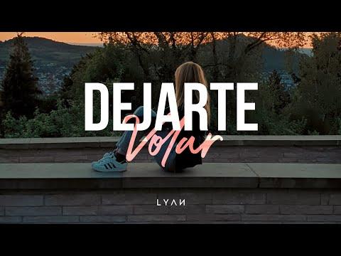 Lyan Mvl - Dejarte Volar // Hoy, Mañana Y Siempre