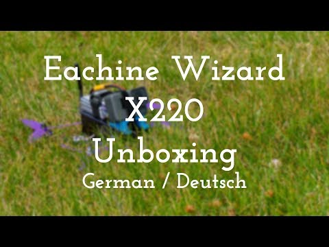 eachine-wizard-x220-unboxing--german--deutsch-uhd2160p