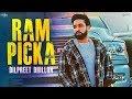 RAM - Dilpreet Dhillon New Song | Aamber Dhillon | Punjabi Songs | Latest Punjabi Hits Songs 2019