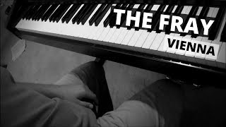 Vienna -- The Fray (piano cover)