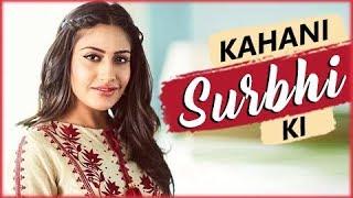 KAHANI SURBHI KI | Lifestory Of Surbhi Chandna | Biography | TellyMasala