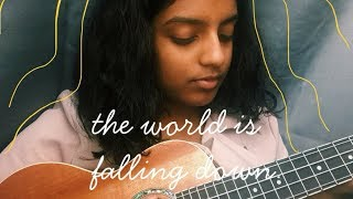 the world is falling down. | original song