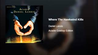 Where The Hawkwind Kills (Acadie Goldtop Edition)