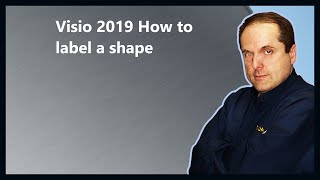 Visio 2019 How to label a shape