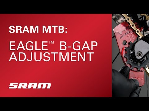 SRAM Eagle™ B-Gap Adjustment