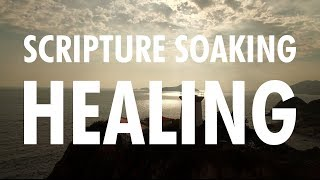 Healing Scriptures With Soaking Music, Christian Meditation, Relaxing Music (POWERFUL!)