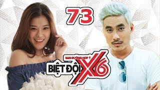 BIỆT ĐỘI X6 | Tập 73 | Kiều Minh Tuấn trở lại - Hoàng Yến Chibi bị trả tiền ăn sáng cho đội | 090617
