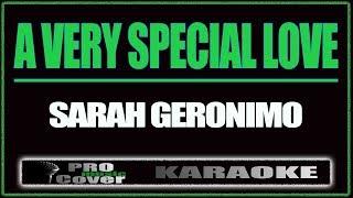 A Very Special Love - SARAH GERONIMO (KARAOKE)