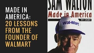 20 Lessons From The Founder Of Walmart - Made In America by Sam Walton