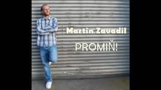 Martin Zavadil - Promiň!