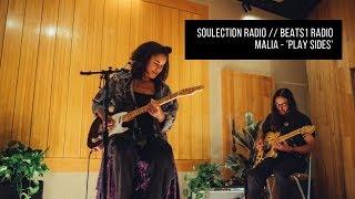 MALIA   'Play Sides' Soulection Radio Live Session