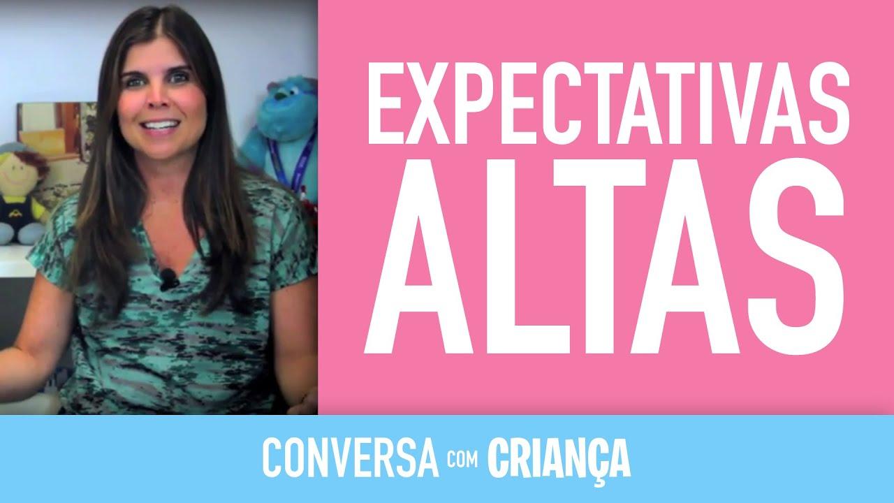 Expectativas Altas | Conversa com Criança