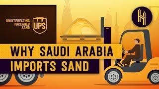 Why Saudi Arabia Imports Sand