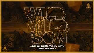 Armin Van Buuren Feat. Sam Martin   Wild Wild Son (Devin Wild Remix)