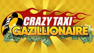 CRAZY TAXI GAZILLIONAIRE™ HITS THE STREETS!