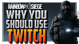 Why You Should Use Twitch in Rainbow Six Siege!