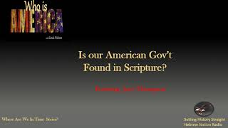 Is our American Gov't  Found in Scripture?