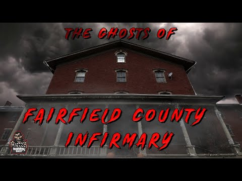 The Ghosts Of Fairfield County Infirmary
