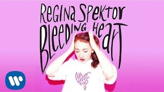 Regina Spektor - 'Bleeding Heart' [Official Audio]