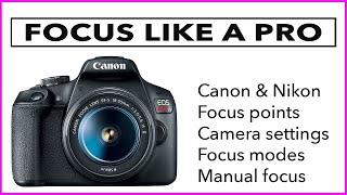 FOCUS LIKE A PRO - More photography and camera tips for beginners.