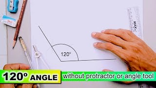 how to draw 120 degree angle without protractor or angle tool