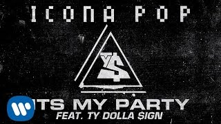Icona Pop - My Party (feat. Ty Dolla $ign)