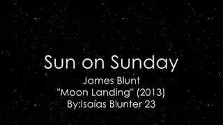 James Blunt | Sun On Sunday (Subtitulada/Traducida en Español e Inglés)