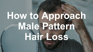 How To Approach Male Pattern Hair Loss