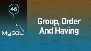 MySQL تعلم Group By والفرق بينها وبين Order By وإستخدام Having