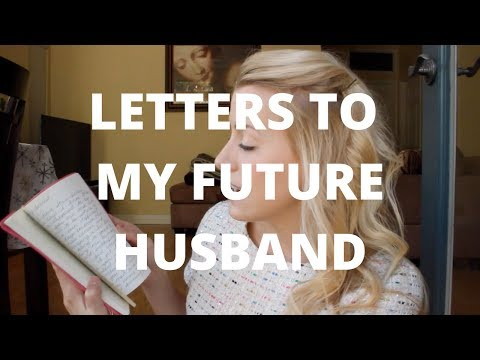Writing Letters to My Future Husband