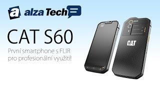 Caterpillar CAT S60: První smartphone s FLIR pro profesionální použití! - AlzaTech #418