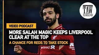 More Salah Magic Keeps Liverpool Clear At The Top | Free Podcast