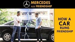How a CAR ruins FRIENDSHIP || Mercedes Benz || When friend buys a new CAR || Funcho | FC