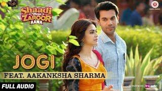 Jogi Feat. Aakanksha Sharma - Full Audio | Shaadi Mein