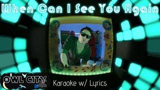 Owl City - When Can I See You Again (Karaoke W/ Lyrics)