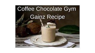 Ep 241 – Coffee Chocolate Gym Gainz Recipe