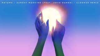 Matoma   Sunday Morning (feat. Josie Dunne) [Cloonee Remix]