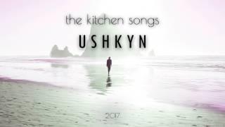 The Kitchen Songs   Ushkyn (audio)