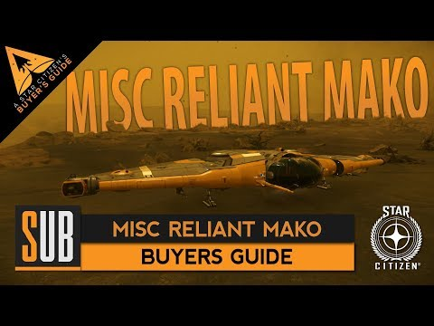 MISC Reliant Mako - A Star Citizen's Buyer's Guide
