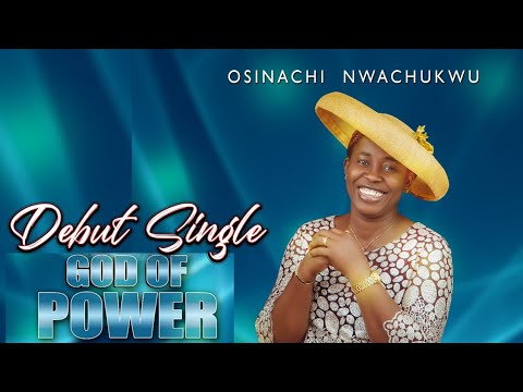 Osinachi Nwachukwu - God of Power (Video+ Audio & Lyrics)