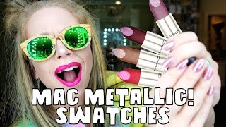 NEW MAC METALLIC LIPSTICKS! REVIEW & SWATCHES- ALL 18 SHADES!