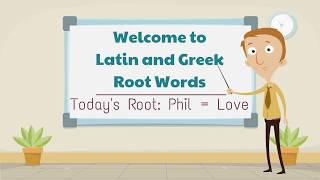 Latin and Greek Root Words:  Phil = Love