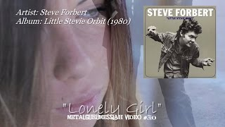 Lonely Girl - Steve Forbert (1980) Remastered HQ Audio HD Video ~MetalGuruMessiah~