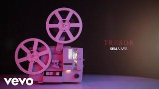 TRESOR   Sema Aye (Audio)